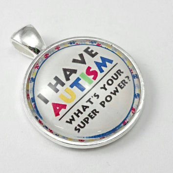 I have autism what's your superpower, autism necklace, autism jewelry, autism pendant, autism gift, support necklace brothers, sisters,