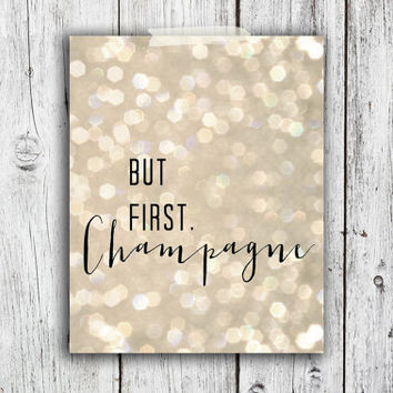 But First, Champagne Digital Download - Art - Canvas - Poster - Print - Home decor - Typography - wall art - framed art - glitter - gold