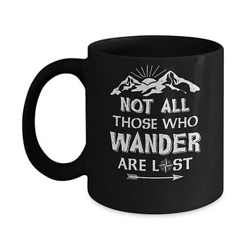 Not All Those Who Wander Are Lost Camping Mug