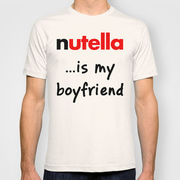 Nutella is my boyfriend T-shirt by Deadly Designer