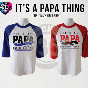 It's a Papa Thing (Straight Fit Raglan Each Shirt 17.99 )