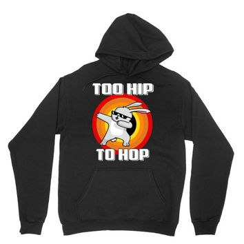too hip to hop dabbing bunny easter Unisex Hoodie