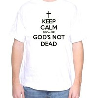 Mytshirtheaven T-shirt: Keep Calm Because God's Not Dead - xlarge, white