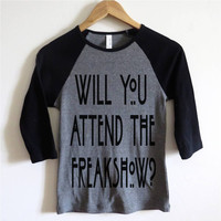Will You Attend The Freakshow? Baseball Tee