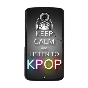 keep calm and listen kpop nexus 6 case cover  number 1