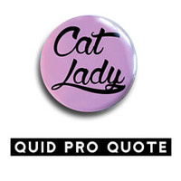 CAT LADY - cat lover pin - choose from 2 colors - pinback button
