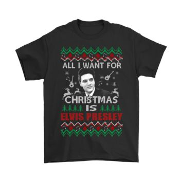PEAP8HB All I Want For Christmas Is Elvis Presley The King Shirts