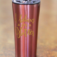 I Believe in Glitter Stainless Travel Mug {Mauve}