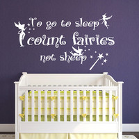 Quote Wall Decal To Go To Sleep I Count Fairies Not Sheep Vinyl Sticker Nursery Decal Kids Girl Room Bedroom Home Decor T18