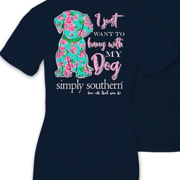 """Simply Southern """" I Just Want To Hang Out With My Dog"""" Tee"""