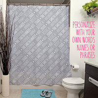 Personalized Typography Shower Curtain. 14 Colors Available. Customized with your Words, Names, Phrases. Housewarming Gift, Custom Decor