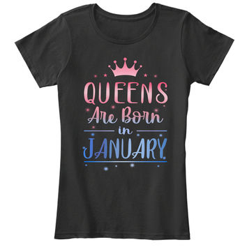 Queens Are Born In January Tee