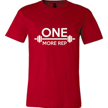 One More Rep Fitness Workout Lifting T Shirt You Choose Color Unisex & Ladies Styles Great Graphic Tee One More Rep