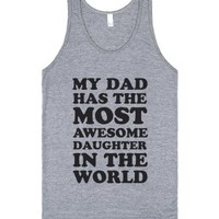 My Dad Has The Most Awesome Daughter (Tank)-Athletic Grey Tank