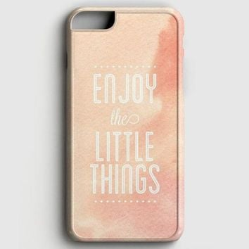 Enjoy The Little Things iPhone 6/6S Case
