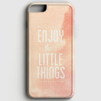 Enjoy The Little Things iPhone 7 Case