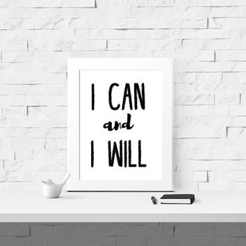 I Can And I Will Inspirational Instant Download - I Can and I Will Wall Art  - Motivational Download - Art - Inspirational Printable - Decor