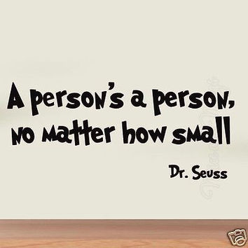 Dr Seuss A Persons a Person No Matter How Small Wall Decal Quote Kids Vinyl Art