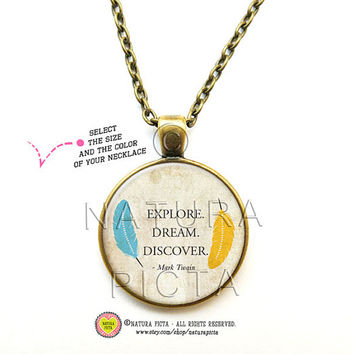 Explore dream discover quote necklace-Mark Twain quote Pendant-feathers necklace-Custom necklace-literary necklace-by NATURA PICTA NPNK045