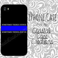 Thin Blue Line Quote Custom Apple iPhone 4 and 5 Hard Plastic or Rubber Phone Case Cover Original Design