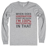 When Does Hibernation Start Long Sleeve T-shirt