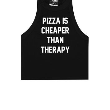 PIZZA IS CHEAPER THAN THERAPY TANK TOP CROP TUMBLR WOMENS – Minga London