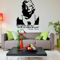Marilyn Monroe Wall Decal - Give a girl the right shoes, and she can conquer the world 16x22 Inches