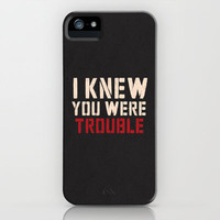 I Knew You Were Trouble... iPhone Case by L.H.B | Society6