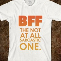 BFF (The Sarcastic One) - Best Friends