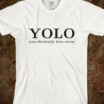 YOLO - You Obviously Love Oreos - Tshirt from Skreened ...