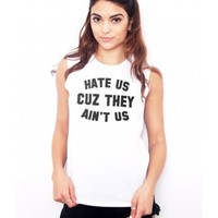 """"""" Hate Us """" Muscle Tee - NEW ARRIVALS - WOMEN"""