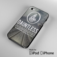 Divergent Dauntless quote iPhone 4 4S 5 5S 5C 6, iPod Touch 4 5 Cases