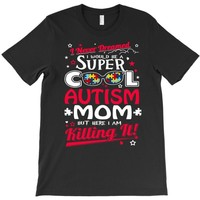 super cool autism mom T-Shirt