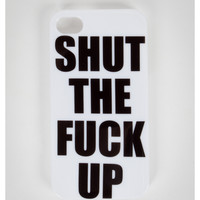 """Shut the Fuck Up"" iPhone 4/4s Snap On Cover"