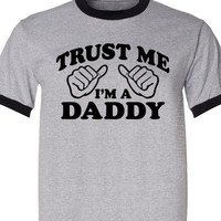 Trust Me I'm A DADDY Father's Day Gift RINGER T-Shirt Small, medium, large, xl, 2XL