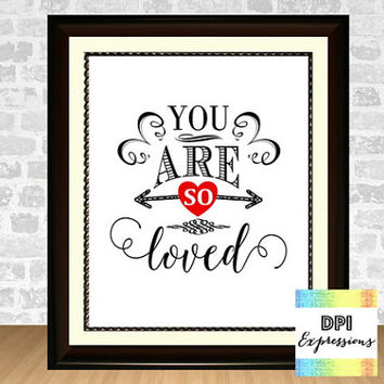 Love Quote Art Print, You Are So Loved Wall Art, Printable Quote, Nursery Art Print, Printable Home Decor Typography Poster INSTANT DOWNLOAD