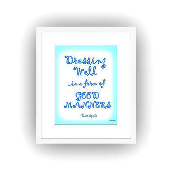 Dressing well is a form of good manners, Kate spade inspired, blue decal, Printable vanity Wall decals, bathroom decor, fashion chanel deco