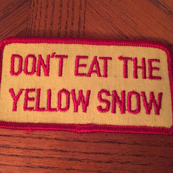 Vintage 70s Don't Eat The Yellow Snow Embroidered Patch Retro New Old Stock