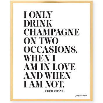 I Only Drink Champagne Print - Coco Chanel - Bar Cart - Happy Hour - Bar Sign - Champagne