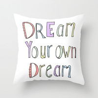 Dream Your Own Dream Throw Pillow by The Nested Turtle