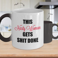 Nasty Woman Funny Coffee Mug Gift Mugs with Saying For Him Her Men Women Dad Mom Father Mother Grandmother Grandfather Boyfriend Girlfriend