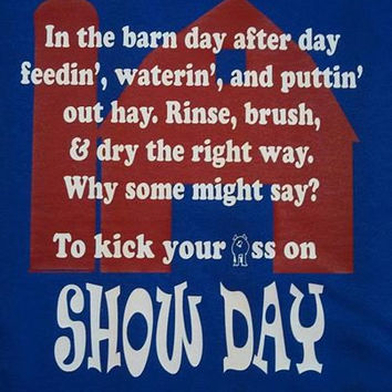 Custom kick your *ss on SHOW DAY T-Shirt