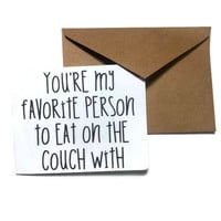 You're my favorite person to eat on the couch with funny Valentine's day card for your significant other