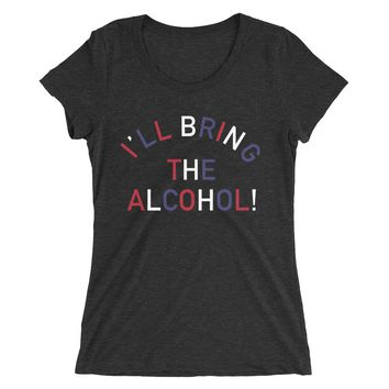 I'll Bring The Alcohol!, 4th Of July Edition - Women's Tri Blend T-Shirt