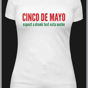 Cinco de Mayo expect a drunk text esta noche funny tshirt, May 5th fifth