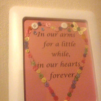 In our Arms... Baby Loss/Miscarriage/Infant Loss Quote Picture.