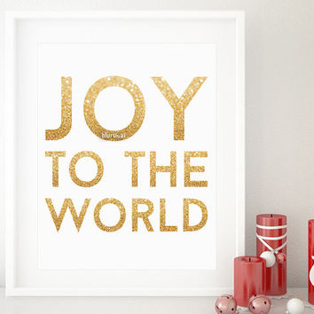 "8x10"" & 5x7""- Gold Christmas printable art ""joy to the world"" gold glitter typography quote print, holiday wall decor, gold word -gp133"
