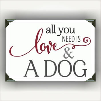 """All You Need Is Love and a Dog Painted/Decorated 12""""x12"""" Canvases - you pick colors"""