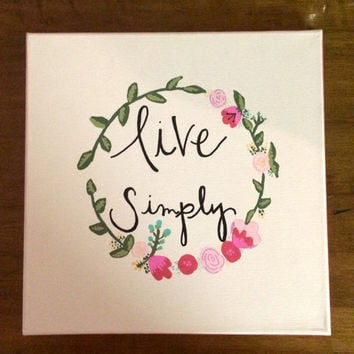 Live Simply - Canvas Quote Painting -Home Decor - Wall Art