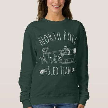 North Pole Sled Team Sweatshirt